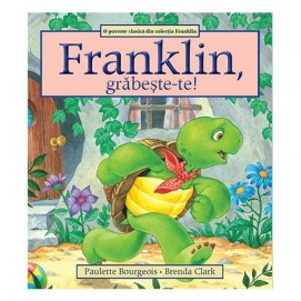 Franklin, grabeste-te!